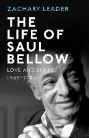 The Life of Saul Bellow: Love and...