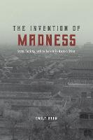 The Invention of Madness: State,...