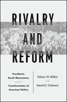 Rivalry and Reform: Presidents, ...