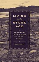 Living in the Stone Age: Reflections...