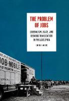 The Problem of Jobs: Liberalism, ...
