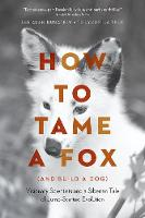 How to Tame a Fox (and Build a Dog):...