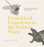 From Lived Experience to the Written...