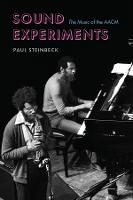 Sound Experiments: The Music of the AACM