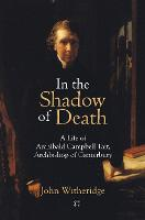 In the Shadow of Death: Archibald...