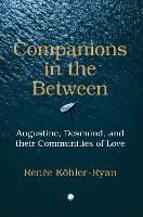 Companions in the Between: Augustine,...