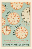The Clocks Are Telling Lies: Science,...