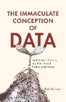 The Immaculate Conception of Data:...