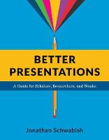 Better Presentations: A Guide for...