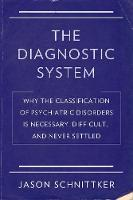 The Diagnostic System: Why the...