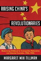 Raising China's Revolutionaries:...