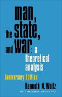 Man, the State, and War: A ...