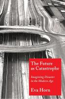 The Future as Catastrophe: Imagining...