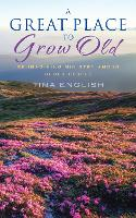 A Great Place to Grow Old: Fresh...