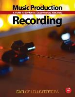 Music Production: Recording: A Guide...