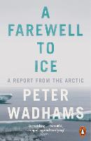A Farewell to Ice: A Report from the...