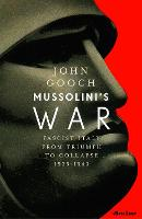 Mussolini's War: Fascist Italy from...