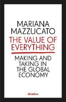 The Value of Everything: Making and...