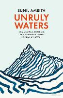 Unruly Waters: How Mountain Rivers ...