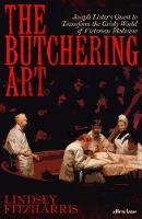 The Butchering Art: Joseph Lister's...