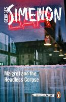 Maigret and the Headless Corpse:...