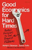 Good Economics for Hard Times: Better...