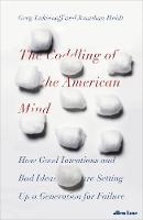 The Coddling of the American Mind: ...