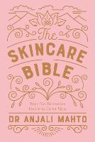 The Skincare Bible: Your No-Nonsense...