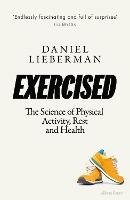 Exercised: The Science of Physical...