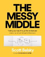 The Messy Middle: Finding Your Way...