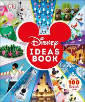 Disney Ideas Book: More than 100...