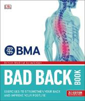 BMA Bad Back Book: 2nd Edition Fully...