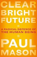 Clear Bright Future: A Radical ...