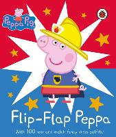 Peppa Pig: Flip-Flap Peppa: With 100...