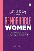 Life Lessons from Remarkable Women:...