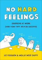 No Hard Feelings: Emotions at Work ...