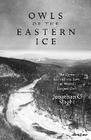 Owls of the Eastern Ice: The Quest to...