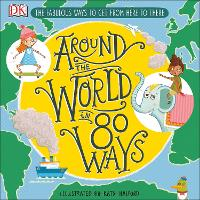 Around The World in 80 Ways: The...