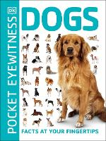 Pocket Eyewitness Dogs: Facts at Your...