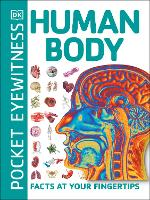 Pocket Eyewitness Human Body: Facts ...