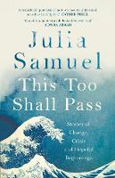 This Too Shall Pass: Stories of...