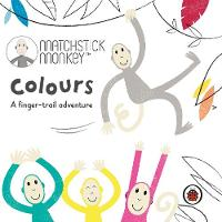 Matchstick Monkey: Colours: A...