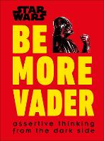 Star Wars Be More Vader: Assertive...