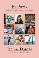 In Paris: 20 Women on Life in the ...