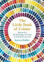 The Little Book of Colour: How to Use...