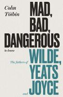 Mad, Bad, Dangerous to Know: The...