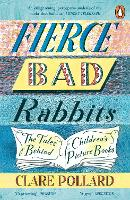 Fierce Bad Rabbits: The Tales Behind...