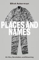 Places and Names: On War, Revolution...