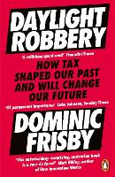 Daylight Robbery: How Tax Shaped Our...