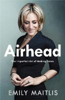 Airhead: The Imperfect Art of Making...